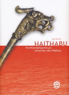 Ausstellungskatalog Haithabu - Fernhandel zwischen den Welten