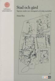 Stad och gård - Sigtuna under sen vikingatid och tidig medeltid