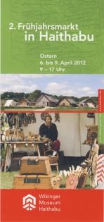 Begleitprogramm 2. Frühjahrsmarkt Wikinger Museum Haithabu 2012