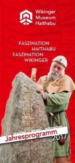 Erlebnisprogramm in den Wikinger Häusern Haithabu und Führungen 2017